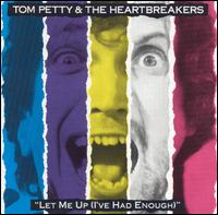 Let Me Up (I've Had Enough) - Tom Petty & the Heartbreakers