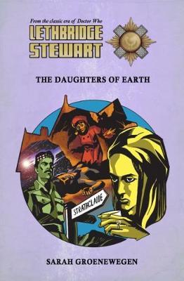 Lethbridge-Stewart: The Daughters of Earth - Groenewegen, Sarah