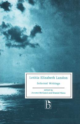 Letitia Elizabeth Landon - Selected Writings - Landon, Letitia Elizabeth, and McGann, Jerome (Editor), and Riess, Daniel (Editor)