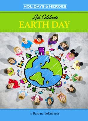Let's Celebrate Earth Day - deRubertis, Barbara