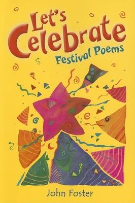Let's Celebrate: Festival Poems - Foster, John (Editor)
