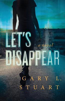 Let's Disappear - Stuart, Gary L