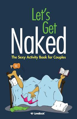 Let's Get Naked: The Sexy Activity Book for Couples - Durst, Robyn (Designer)
