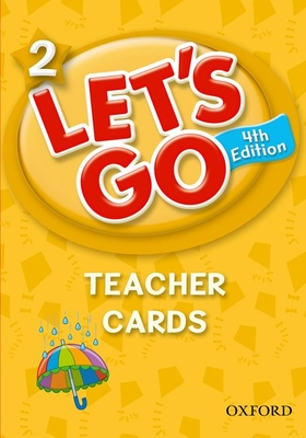 Let's Go 2 Teacher Cards: Language Level: Beginning to High Intermediate. Interest Level: Grades K-6. Approx. Reading Level: K-4 - Nakata, Ritzuko, and Frazier, Karen, and Hoskins, Barbara