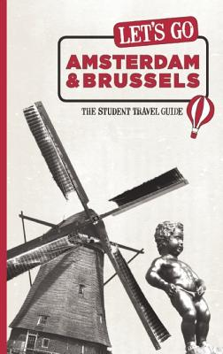 Let's Go Amsterdam & Brussels: The Student Travel Guide - Harvard Student Agencies, and Harvard Student Agencies Inc