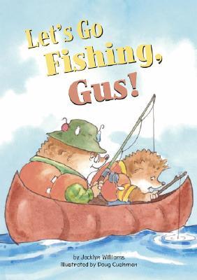 Let's Go Fishing, Gus! - Williams, Jacklyn