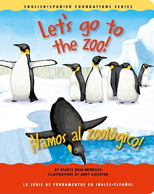 Let's Go to the Zoo!/Vamos Al Zoologico! - Rosa-Mendoza, Gladys, and Elkerton, Andy (Illustrator)