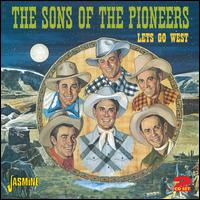 Let's Go West - Sons of the Pioneers