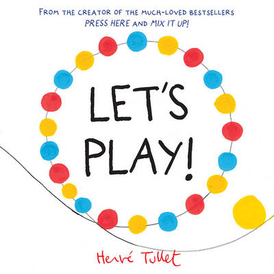 Let's Play! - Tullet, Herve
