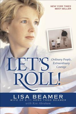 Let's Roll!: Ordinary People, Extraordinary Courage - Beamer, Lisa