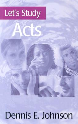 Let's Study Acts - Johnson, Dennis E.