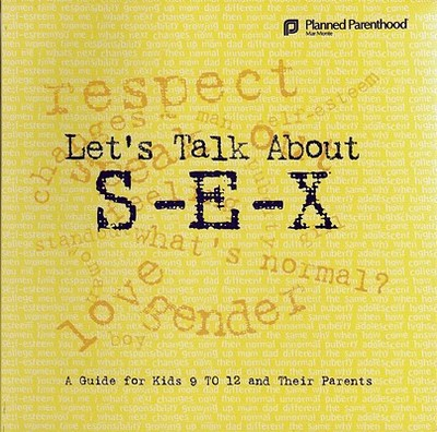 Let's Talk about S-E-X: A Guide for Kids 9 to 12 and Their Parents - Gitchel, Sam, and Foster, Lorri