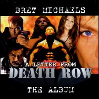 Letter from Death Row - Bret Michaels