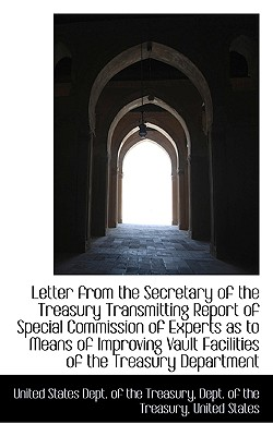 Letter from the Secretary of the Treasury Transmitting Report of Special Commission of Experts as to - States Dept of the Treasury, Dept Of T