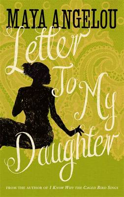 Letter To My Daughter - Angelou, Maya, Dr.