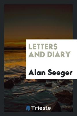 Letters and Diary - Seeger, Alan