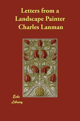 Letters from a Landscape Painter - Lanman, Charles
