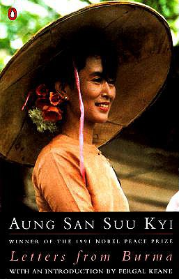 Letters from Burma - Aung, and Suu Kyi, Aung S, and Kyi, Aung San Suu