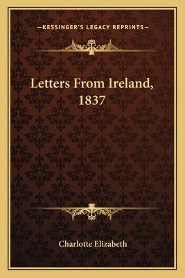 Letters from Ireland, 1837 - Elizabeth, Charlotte