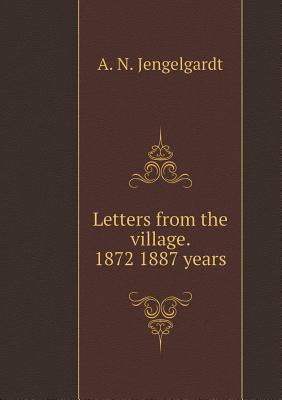 Letters from the Village. 1872 1887 Years - Jengelgardt, A N