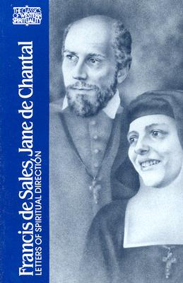 Letters of Spiritual Direction - St. Francis de Sales, and St.Jeanne De Chantal,, and Wright, Wendy M. (Volume editor)