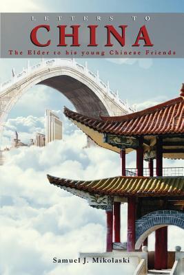 Letters to China - Mikolaski, Samuel J