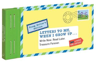 Letters to Me, When I Grow Up: Write Now. Read Later. Treasure Forever. - Redmond, Lea