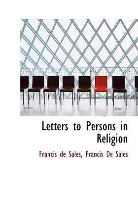 Letters to Persons in Religion - De Sales, Francisco