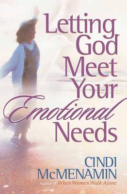 Letting God Meet Your Emotional Needs - McMenamin, Cindi