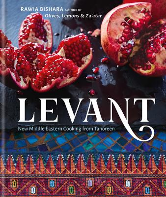 Levant: New Middle Eastern Cooking from Tanoreen - Bishara, Rawia