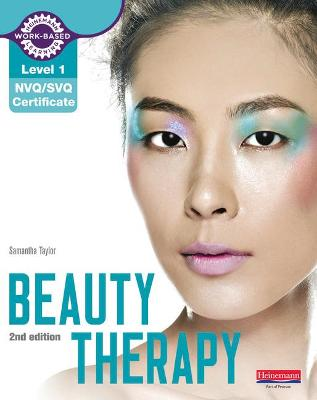 Level 1 NVQ/SVQ Certificate Beauty Therapy Candidate Handbook 2nd edition - Taylor, Samantha