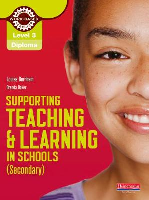 Level 3 Diploma Supporting teaching and learning in schools, Secondary, Candidate Handbook - Burnham, Louise, and Baker, Brenda