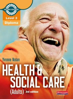 Level 3 Health and Social Care (Adults) Diploma: Candidate Book 3rd edition - Nolan, Yvonne, and Pritchatt, Nicki, and Railton, Debby