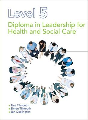 Level 5 Diploma in Leadership for Health and Social Care and Children and Young People's Services - Tilmouth, Tina