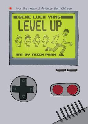 Level Up - Yang, Gene Luen, and Pham, Thien