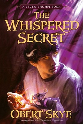 Leven Thumps and the Whispered Secret - Skye, Obert