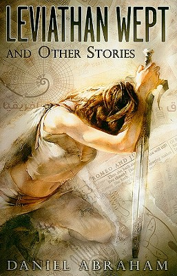 Leviathan Wept and Other Stories - Abraham, Daniel