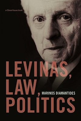 Levinas, Law, Politics - Diamantides, Marinos (Editor)