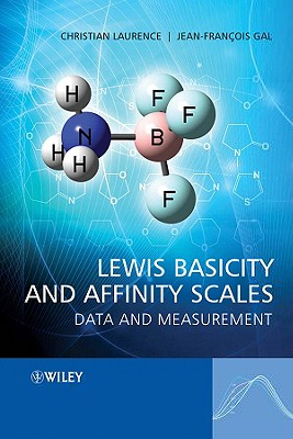 Lewis Basicity and Affinity Scales: Data and Measurement - Laurence, Christian, and Gal, Jean-Francois