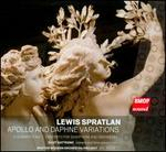 Lewis Spratlan: Apollo & Daphne Variations