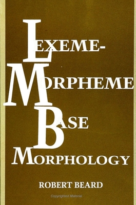 Lexeme-Morpheme Base Morphology: A General Theory of Inflection and Word Formation -