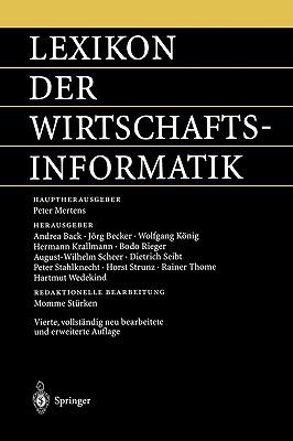 Lexikon Der Wirtschaftsinformatik - St?rken, M, and Mertens, Peter, and Back, Andrea (Editor)