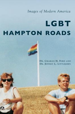 Lgbt Hampton Roads - Ford, Charles H, and Littlejohn, Jeffrey L, and Ford, Dr Charles H