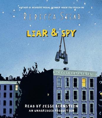 Liar & Spy - Stead, Rebecca, and Bernstein, Jesse (Read by)
