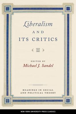 Liberalism and Its Critics - Sandel, Michael J (Editor)