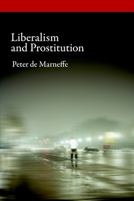 Liberalism and Prostitution - de Marneffe, Peter