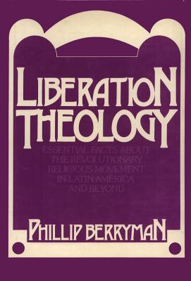 Liberation Theology - Berryman, Phillip
