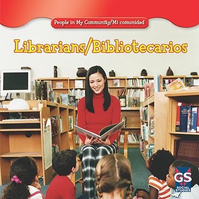 Librarians/Bibliotecarios - Gorman, Jacqueline Laks, and Nations, Susan (Consultant editor)