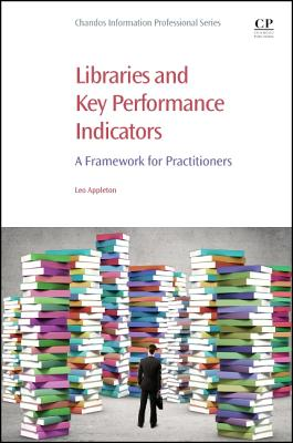 Libraries and Key Performance Indicators: A Framework for Practitioners - Appleton, Leo