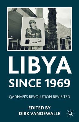 Libya Since 1969: Qadhafi's Revolution Revisited - Vandewalle, Dirk (Editor)